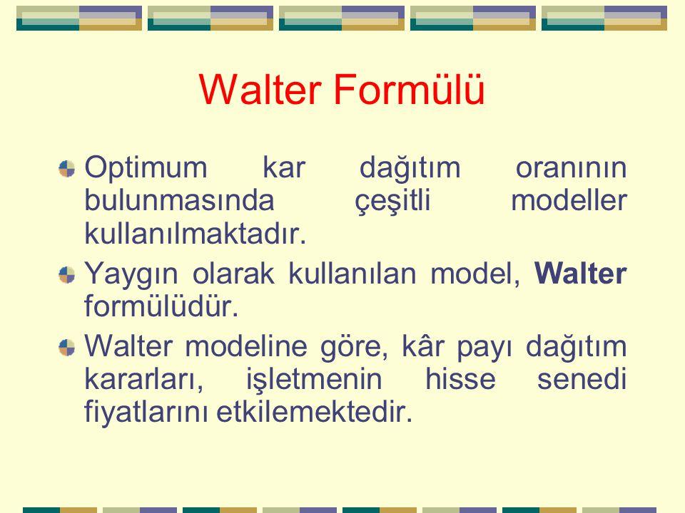 Walter Formülü Optimum kar dağıtım oranının bulunmasında çeşitli modeller kullanılmaktadır.