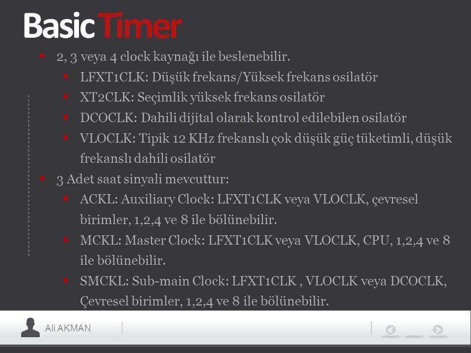 Ali AKMAN Basic Timer  2, 3 veya 4 clock kaynağı ile beslenebilir.