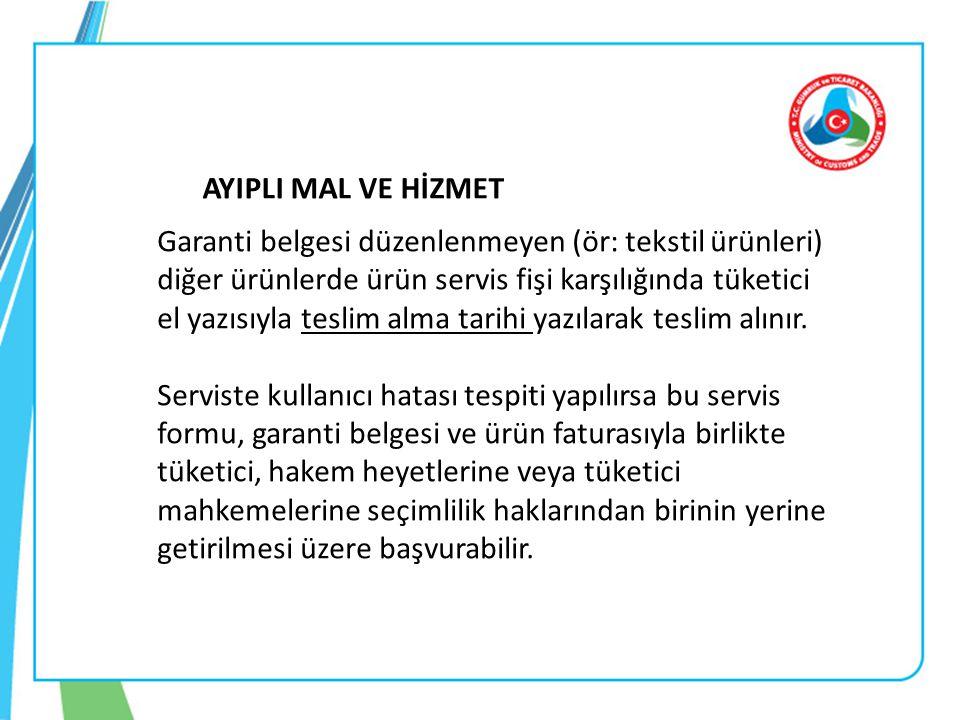 AYIPLI MAL VE HİZMET Garanti belgesi düzenlenmeyen (ör: tekstil ürünleri) diğer ürünlerde ürün servis fişi karşılığında tüketici el yazısıyla teslim a