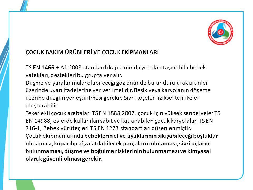 ÇOCUK BAKIM ÜRÜNLERİ VE ÇOCUK EKİPMANLARI TS EN 1466 + A1:2008 standardı kapsamında yer alan taşınabilir bebek yatakları, destekleri bu grupta yer alı