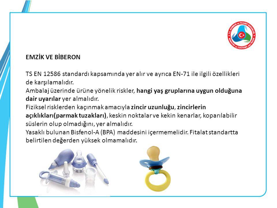 EMZİK VE BİBERON TS EN 12586 standardı kapsamında yer alır ve ayrıca EN-71 ile ilgili özellikleri de karşılamalıdır. Ambalaj üzerinde ürüne yönelik ri