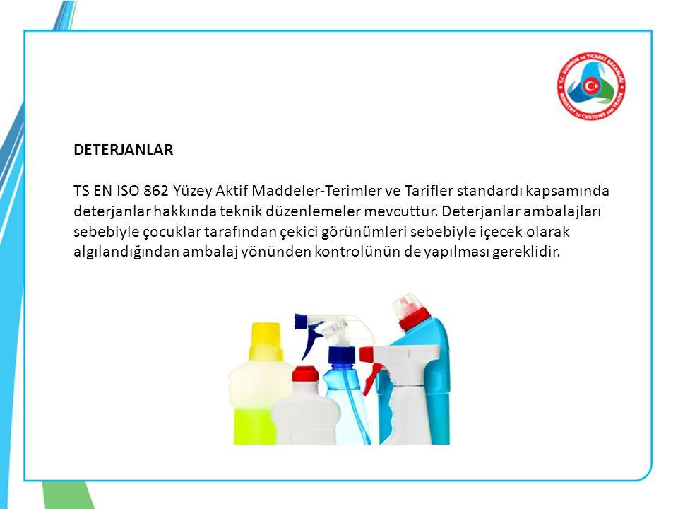 DETERJANLAR TS EN ISO 862 Yüzey Aktif Maddeler-Terimler ve Tarifler standardı kapsamında deterjanlar hakkında teknik düzenlemeler mevcuttur. Deterjanl