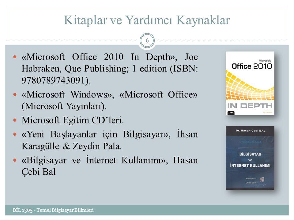 Kitaplar ve Yardımcı Kaynaklar «Microsoft Office 2010 In Depth», Joe Habraken, Que Publishing; 1 edition (ISBN: 9780789743091). «Microsoft Windows», «