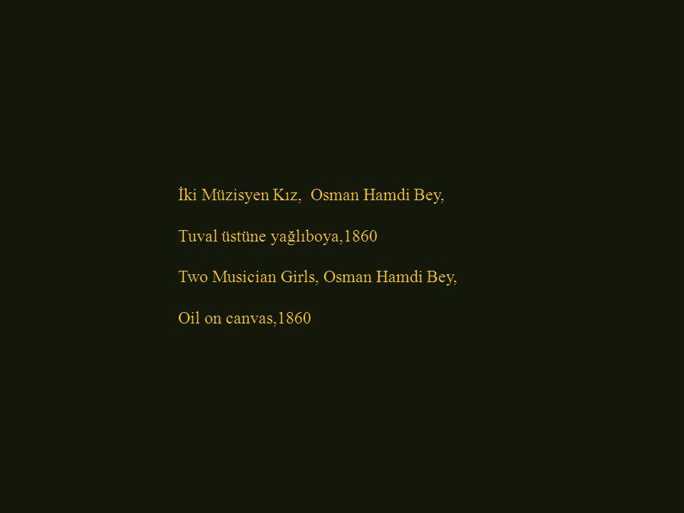 Osman Hamdi Bey'in Yaşamı ve Sanatı Tanzimat Dönemi'nin yetiştirdiği bir Osmanlı aydını… Resim,arkeoloji,müzecilik,sanat eğitimi gibi kültür – sanat y