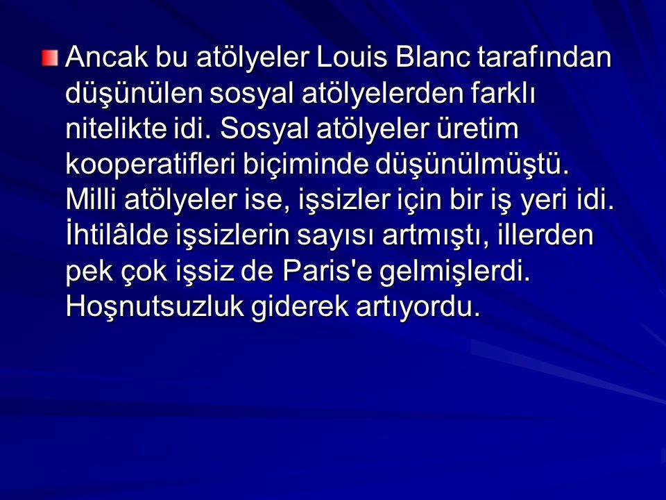 Ancak bu atölyeler Louis Blanc tarafından düşünülen sosyal atölyelerden farklı nitelikte idi. Sosyal atölyeler üretim kooperatifleri biçiminde düşünül