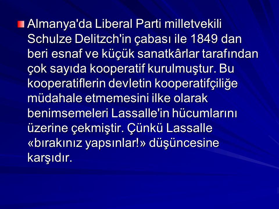 Almanya'da Liberal Parti milletvekili Schulze Delitzch'in çabası ile 1849 dan beri esnaf ve küçük sanatkârlar tarafından çok sayıda kooperatif kurulmu