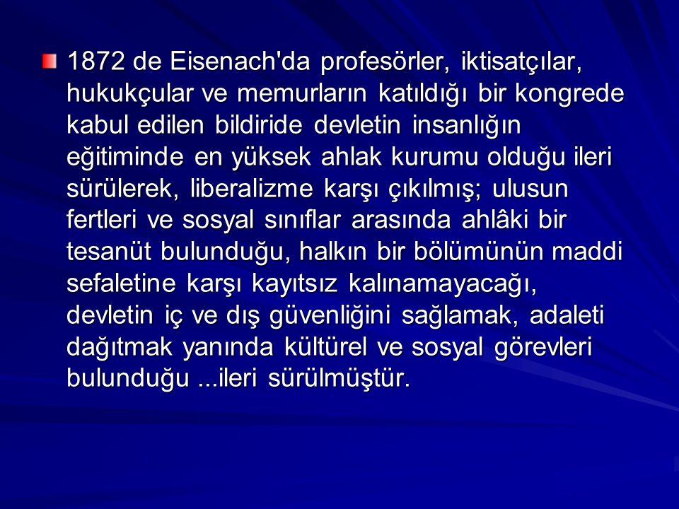 1872 de Eisenach'da profesörler, iktisatçılar, hukukçular ve memurların katıldığı bir kongrede kabul edilen bildiride devletin insanlığın eğitiminde e