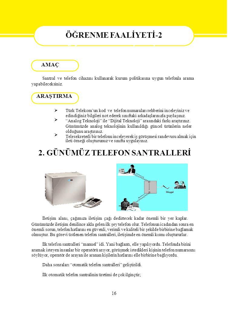 """ Türk Telekom'un kod ve telefon numaraları rehberini inceleyiniz ve edindiğiniz bilgileri not ederek sınıftaki arkadaşlarınızla paylaşınız. """"Ana"""