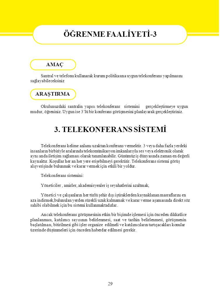 29 ÖĞRENME FAALİYETİ-3 Santral ve telefonu kullanarak kurum politikasına uygun telekonferans yapılmasını sağlayabileceksiniz Okulunuzdaki santralin ya