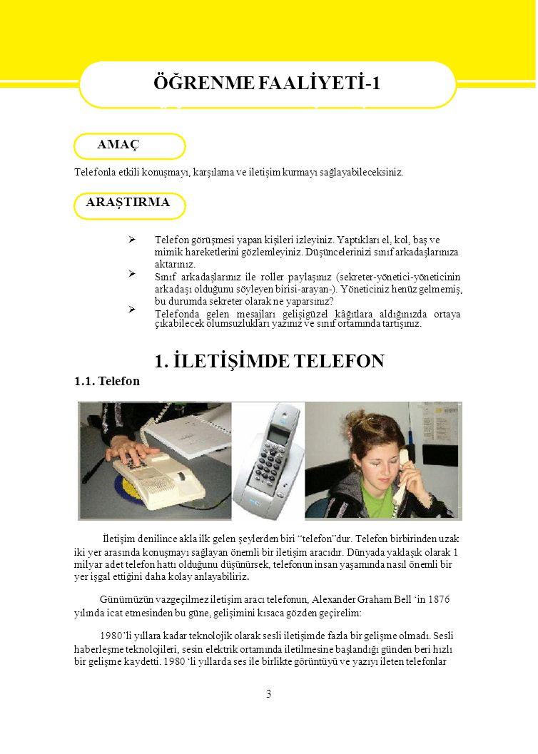 GÖZLENECEK DAVRANIŞLAR EVETHAYIR Telekonferans sistemini açmak - Okulumuzda bulunan santralin telekonferans özelliğini öğrendiniz mi.