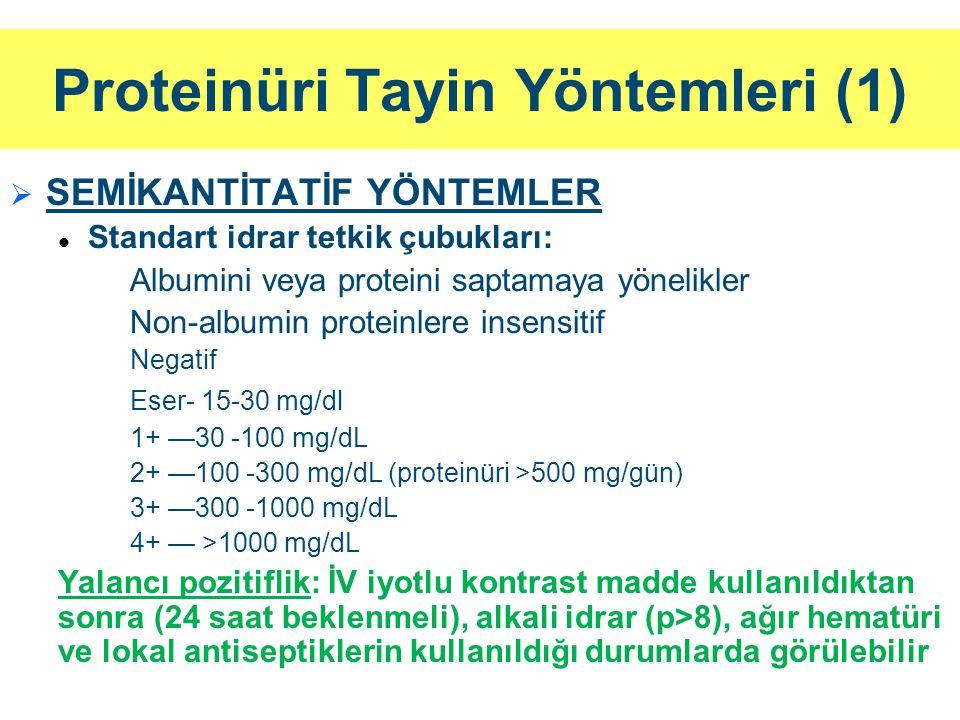 Proteinüri Tayin Yöntemleri (1)   SEMİKANTİTATİF YÖNTEMLER Standart idrar tetkik çubukları: Albumini veya proteini saptamaya yönelikler Non-albumin