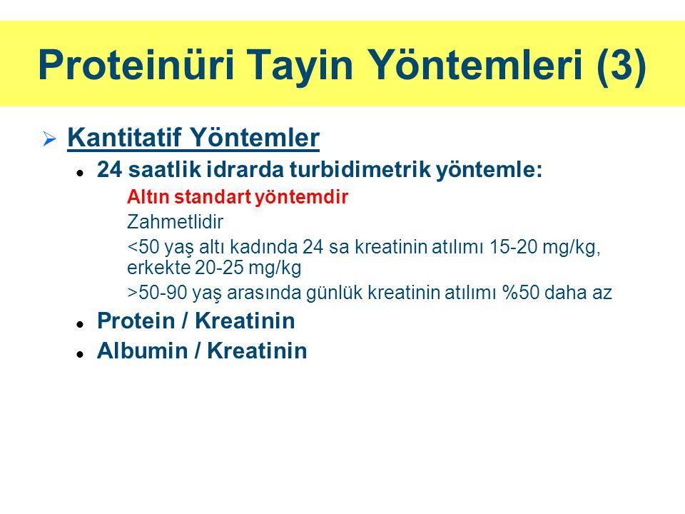 Proteinüri Tayin Yöntemleri (3)   Kantitatif Yöntemler 24 saatlik idrarda turbidimetrik yöntemle: Altın standart yöntemdir Zahmetlidir <50 yaş altı