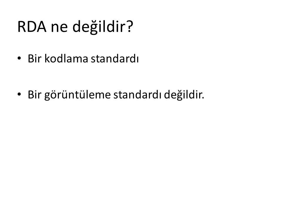 RDA ne değildir? Bir kodlama standardı Bir görüntüleme standardı değildir.