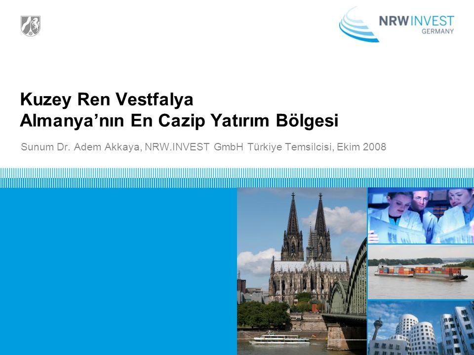 Kuzey Ren Vestfalya Almanya'nın En Cazip Yatırım Bölgesi Sunum Dr.