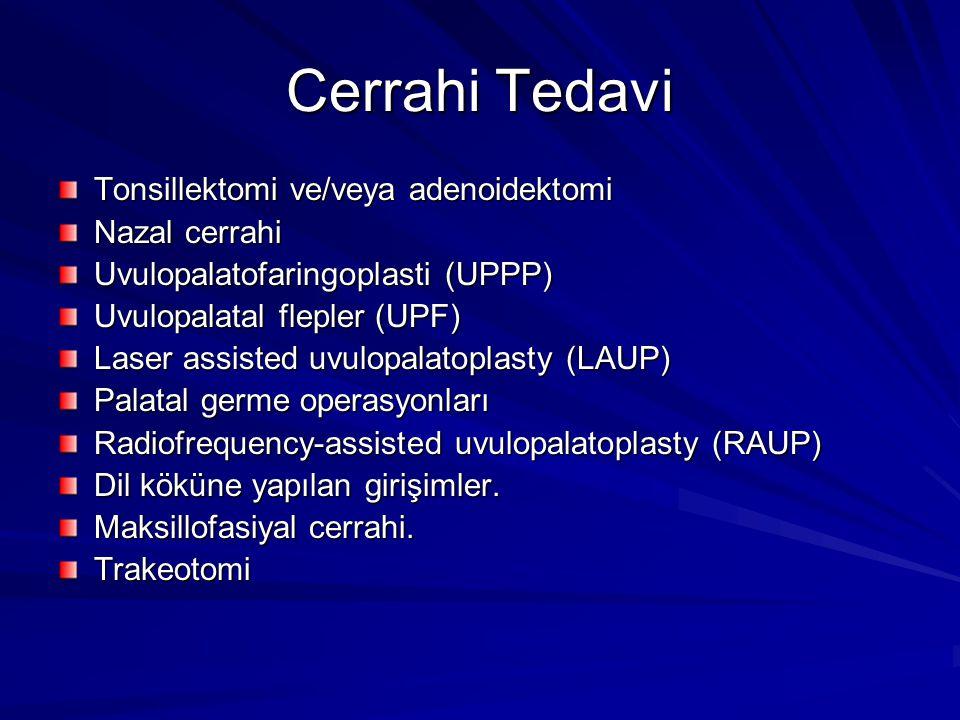 Cerrahi Tedavi Tonsillektomi ve/veya adenoidektomi Nazal cerrahi Uvulopalatofaringoplasti (UPPP) Uvulopalatal flepler (UPF) Laser assisted uvulopalatoplasty (LAUP) Palatal germe operasyonları Radiofrequency-assisted uvulopalatoplasty (RAUP) Dil köküne yapılan girişimler.