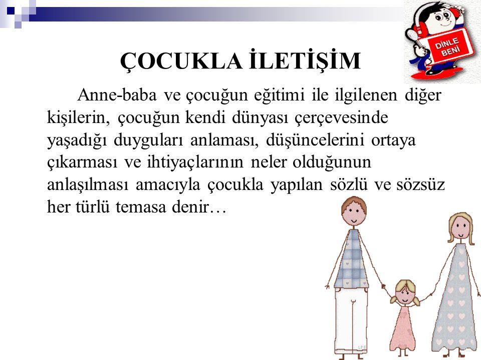 1.Anne-baba öncelikle karşısındaki bireyin çocuk mu yetişkin mi olduğuna karar vermelidir.