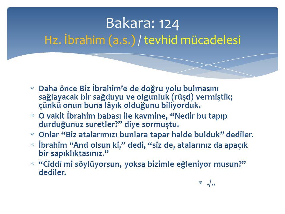  Daha önce Biz İbrahim'e de doğru yolu bulmasını sağlayacak bir sağduyu ve olgunluk (rüşd) vermiştik; çünkü onun buna lâyık olduğunu biliyorduk.