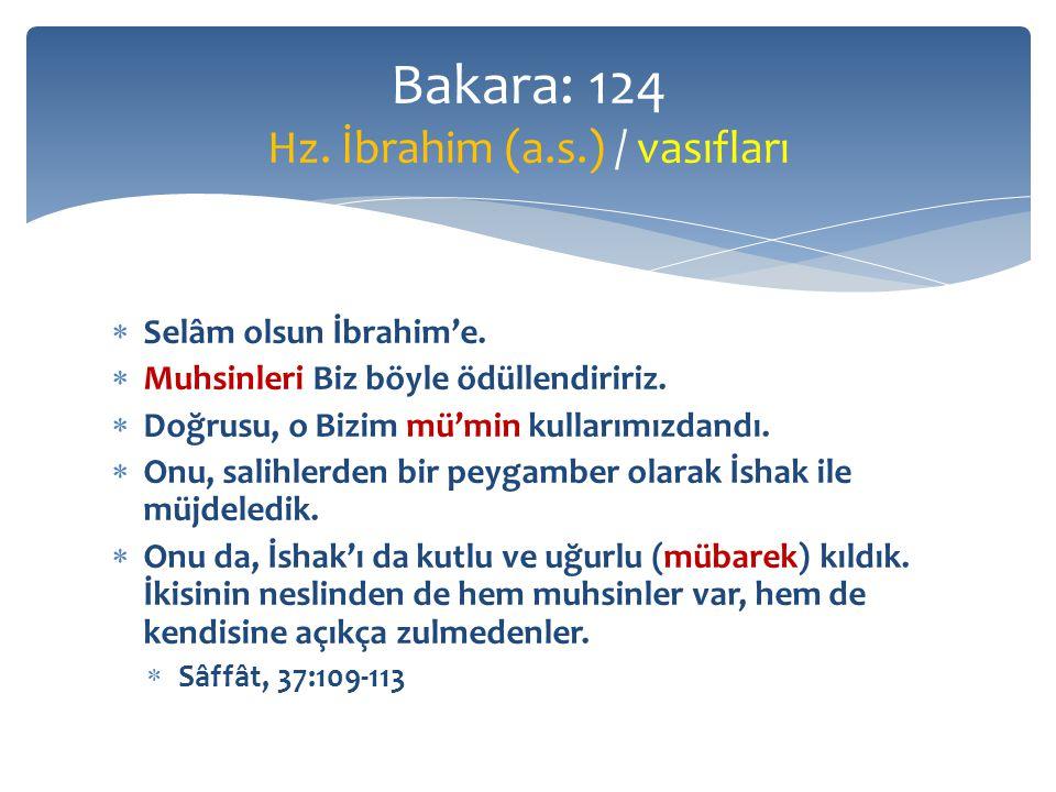  Selâm olsun İbrahim'e. Muhsinleri Biz böyle ödüllendiririz.