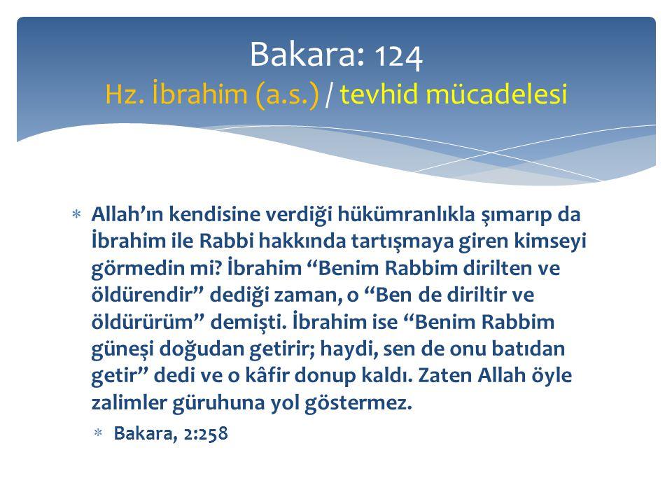  Hani, bir de İbrahim Rabbim, ölüleri nasıl dirilttiğini bana göster demişti.