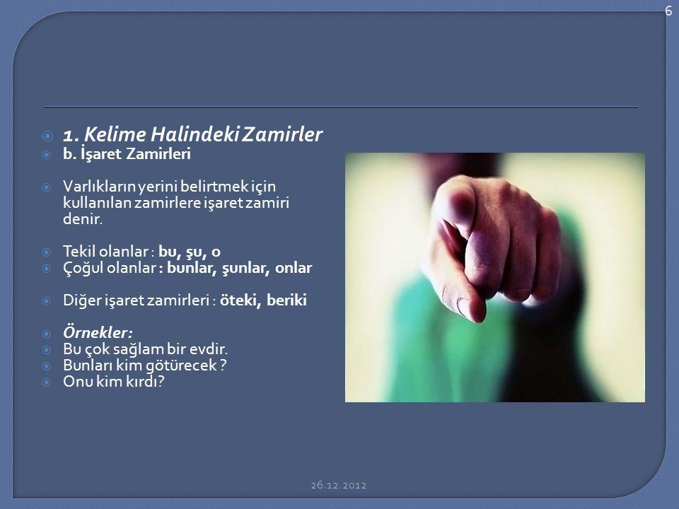  1.Kelime Halindeki Zamirler  b.