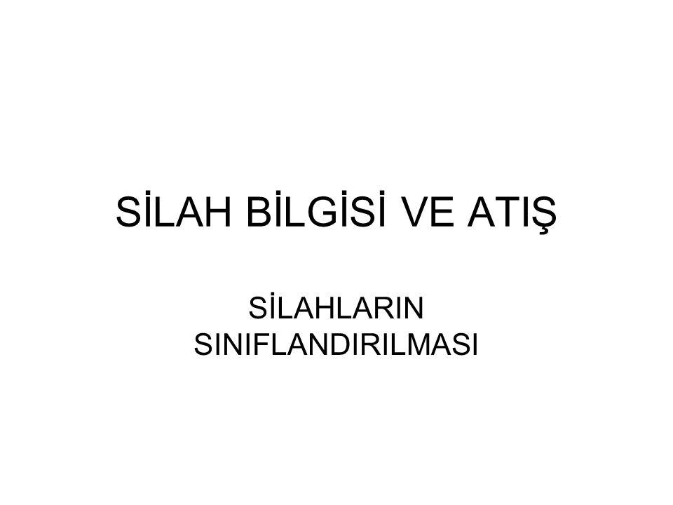 11-SİLAH KILIFTA TAŞINIR.