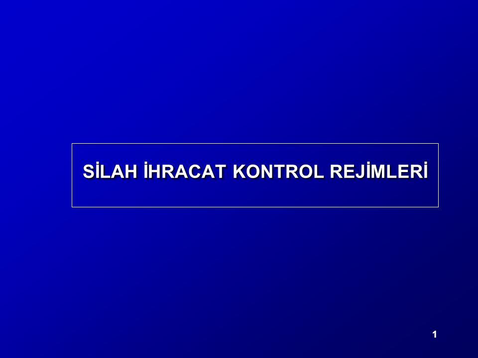 1 SİLAH İHRACAT KONTROL REJİMLERİ