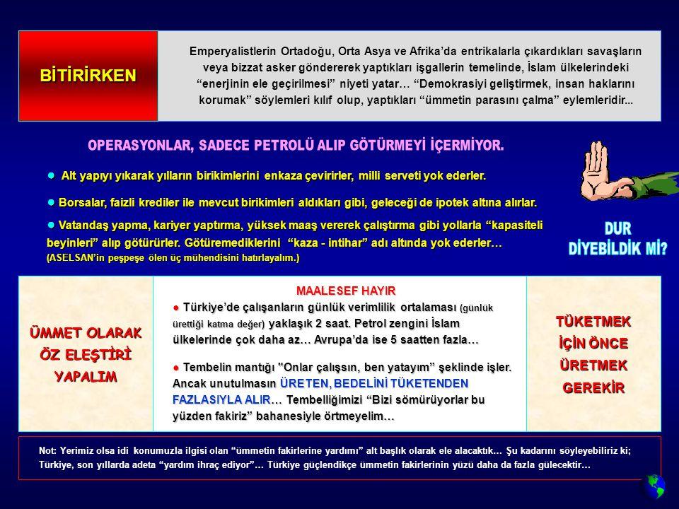 MAALESEF HAYIR ● Türkiye'de çalışanların günlük verimlilik ortalaması (günlük ürettiği katma değer) yaklaşık 2 saat.