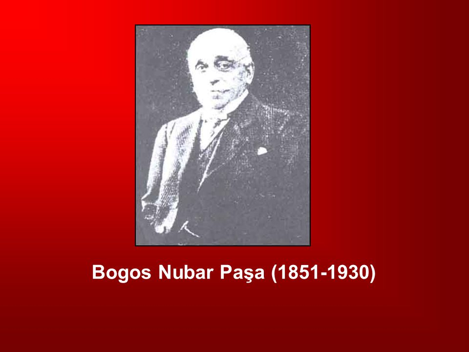 Bogos Nubar Paşa (1851-1930)