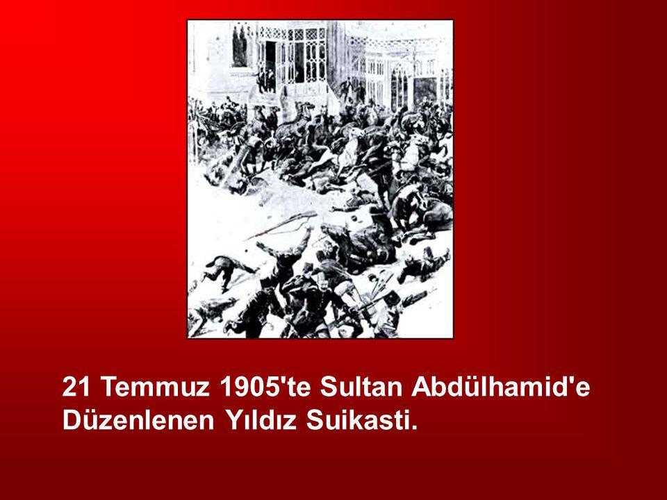 21 Temmuz 1905'te Sultan Abdülhamid'e Düzenlenen Yıldız Suikasti.