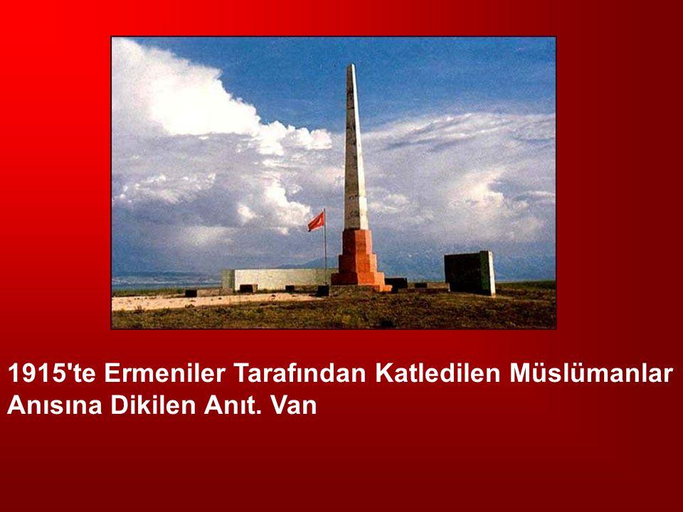 1915'te Ermeniler Tarafından Katledilen Müslümanlar Anısına Dikilen Anıt. Van