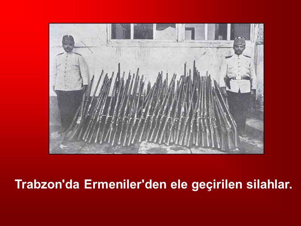 Trabzon'da Ermeniler'den ele geçirilen silahlar.
