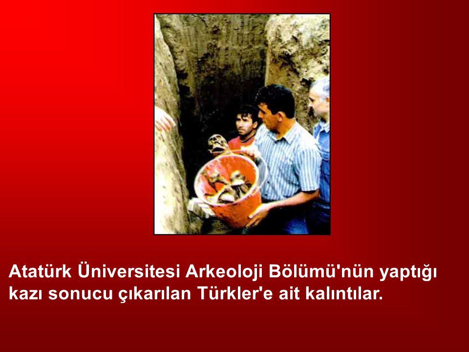 Atatürk Üniversitesi Arkeoloji Bölümü'nün yaptığı kazı sonucu çıkarılan Türkler'e ait kalıntılar.