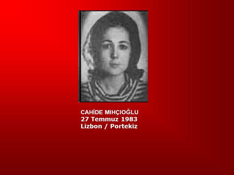 CAHİDE MIHÇIOĞLU 27 Temmuz 1983 Lizbon / Portekiz