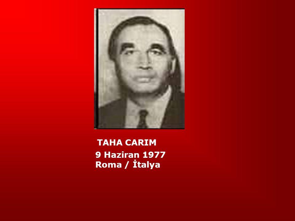 TAHA CARIM 9 Haziran 1977 Roma / İtalya