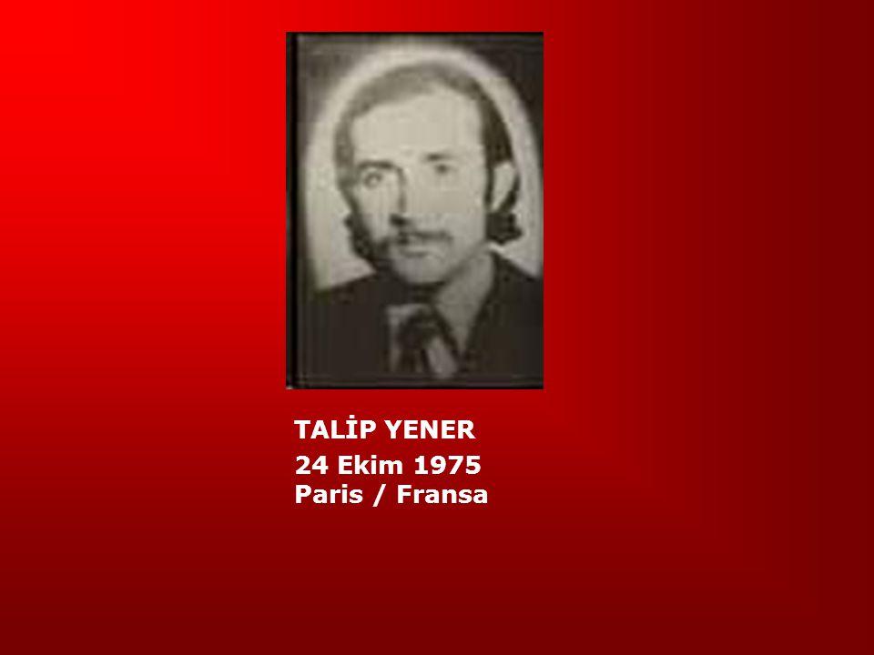 TALİP YENER 24 Ekim 1975 Paris / Fransa