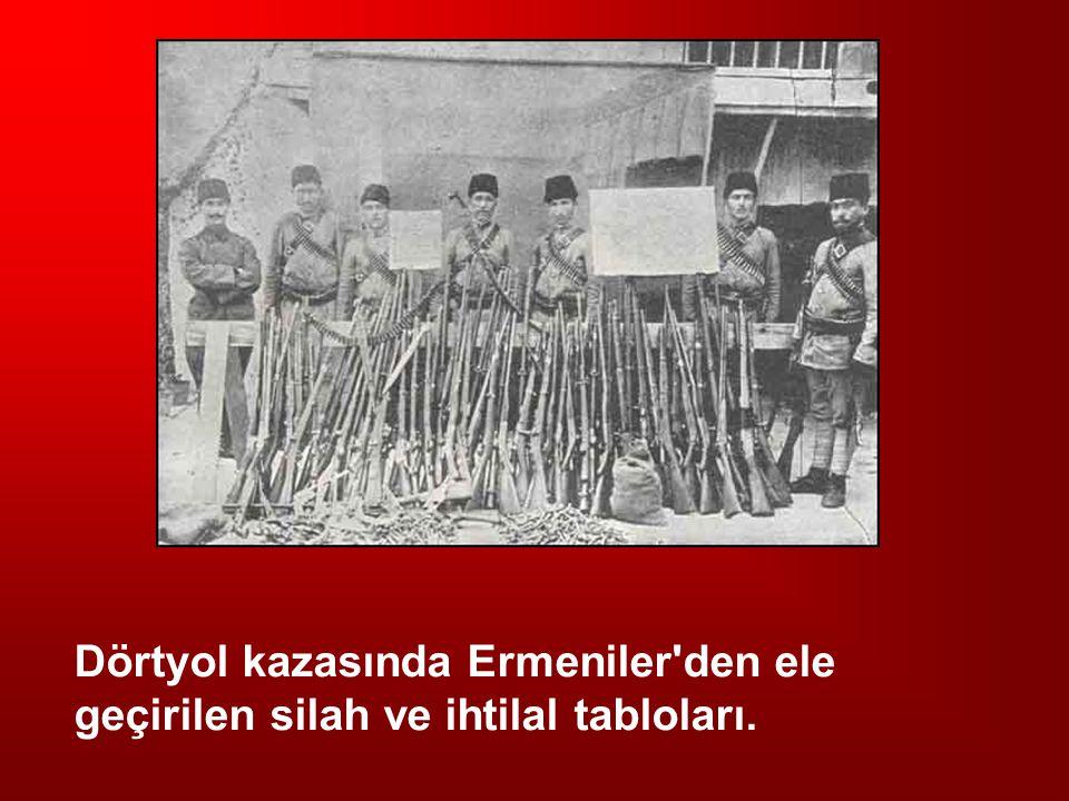Dörtyol kazasında Ermeniler'den ele geçirilen silah ve ihtilal tabloları.