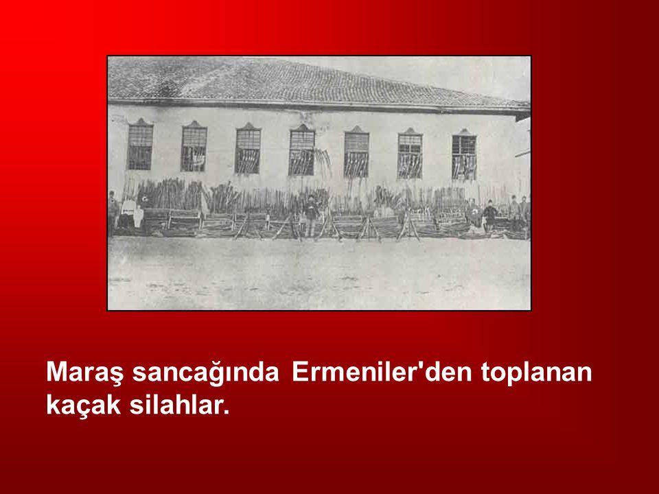 Maraş sancağında Ermeniler'den toplanan kaçak silahlar.