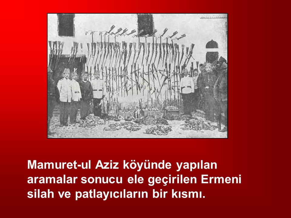 Mamuret-ul Aziz köyünde yapılan aramalar sonucu ele geçirilen Ermeni silah ve patlayıcıların bir kısmı.