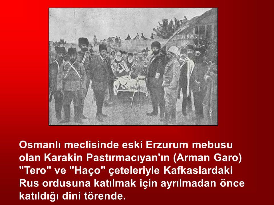 Osmanlı meclisinde eski Erzurum mebusu olan Karakin Pastırmacıyan'ın (Arman Garo)