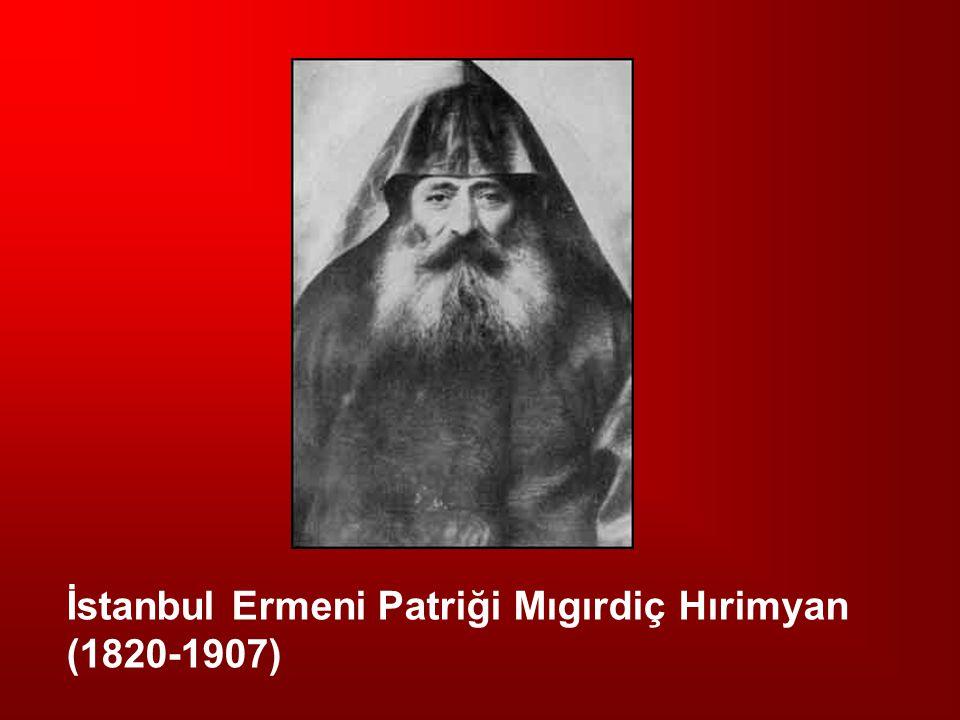 İstanbul Ermeni Patriği Mıgırdiç Hırimyan (1820-1907)