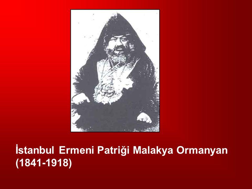 İstanbul Ermeni Patriği Malakya Ormanyan (1841-1918)