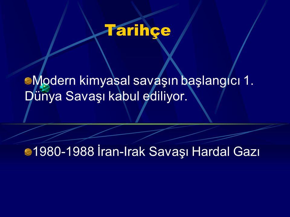Tarihçe Modern kimyasal savaşın başlangıcı 1. Dünya Savaşı kabul ediliyor. 1980-1988 İran-Irak Savaşı Hardal Gazı