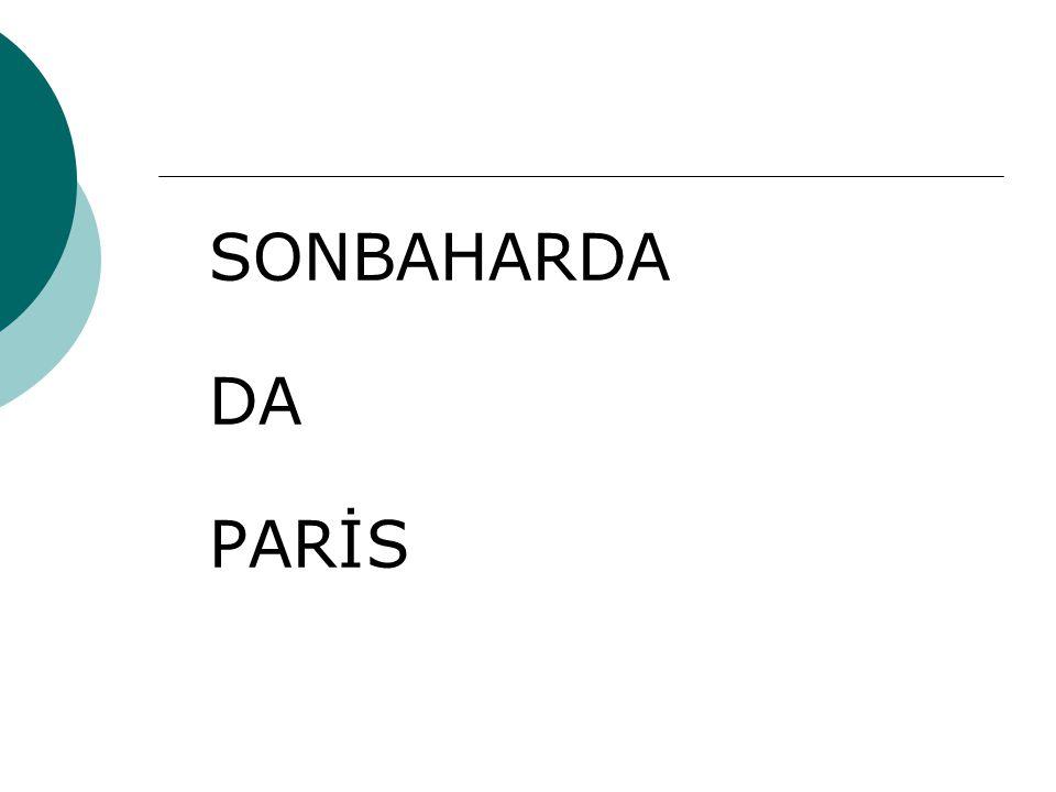 SONBAHARDA DA PARİS