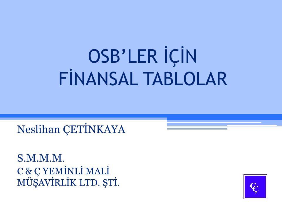 KAPSAMLI GELİR TABLOSU İşletmenin finansal performansının anlaşılmasını sağlayacak olan finansal tablodur.