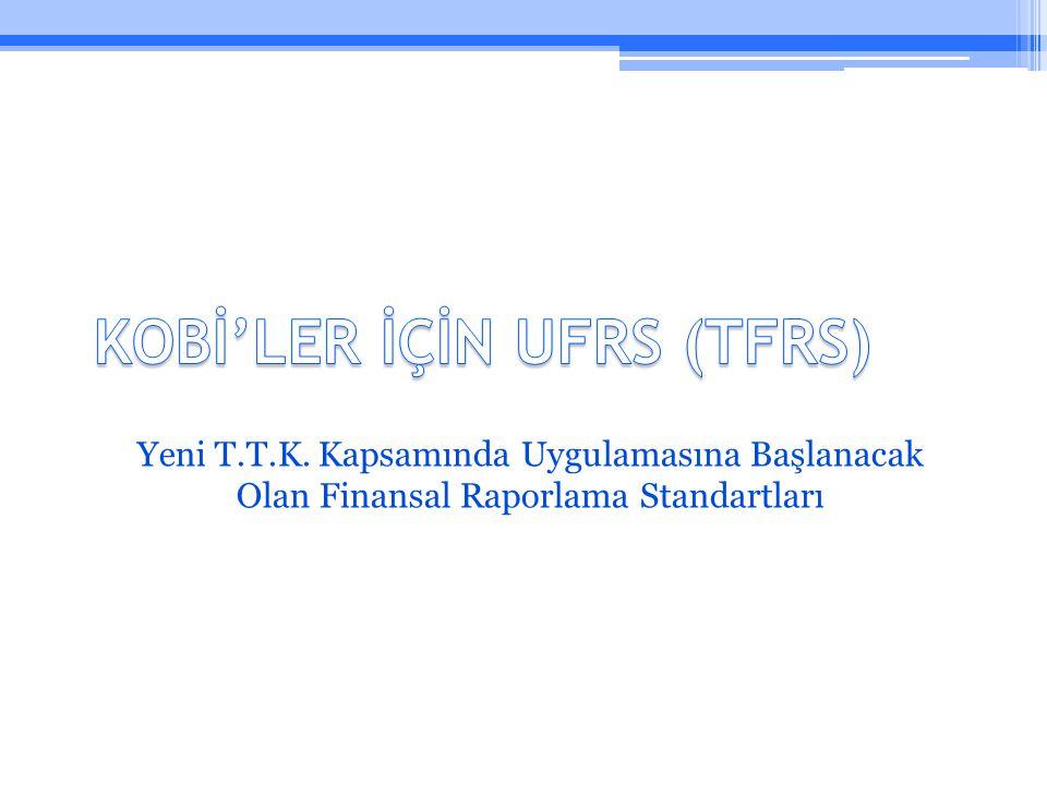 Yeni T.T.K. Kapsamında Uygulamasına Başlanacak Olan Finansal Raporlama Standartları