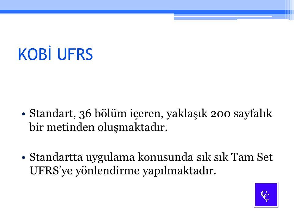 KOBİ UFRS Standart, 36 bölüm içeren, yaklaşık 200 sayfalık bir metinden oluşmaktadır. Standartta uygulama konusunda sık sık Tam Set UFRS'ye yönlendirm