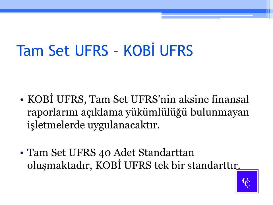 Tam Set UFRS – KOBİ UFRS KOBİ UFRS, Tam Set UFRS'nin aksine finansal raporlarını açıklama yükümlülüğü bulunmayan işletmelerde uygulanacaktır. Tam Set