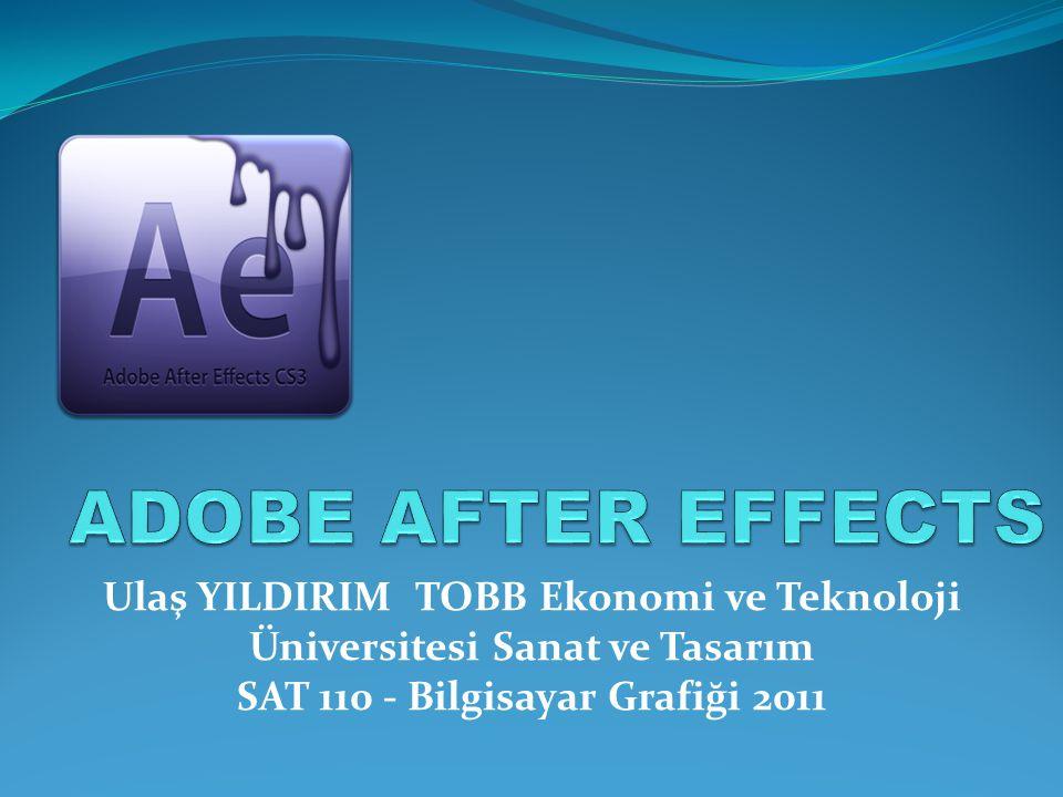 Ulaş YILDIRIM TOBB Ekonomi ve Teknoloji Üniversitesi Sanat ve Tasarım SAT 110 - Bilgisayar Grafiği 2011