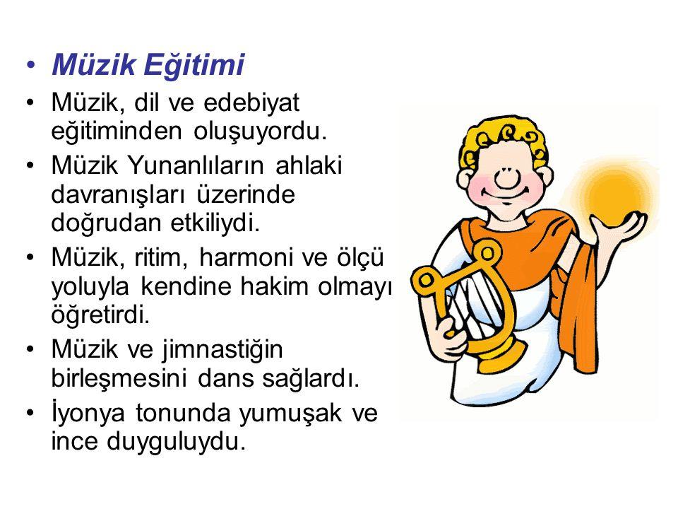 Müzik Eğitimi Müzik, dil ve edebiyat eğitiminden oluşuyordu. Müzik Yunanlıların ahlaki davranışları üzerinde doğrudan etkiliydi. Müzik, ritim, harmoni