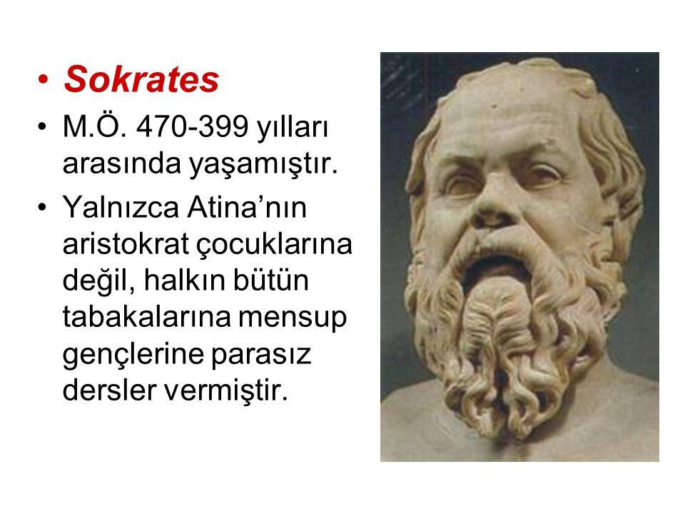 Sokrates M.Ö. 470-399 yılları arasında yaşamıştır. Yalnızca Atina'nın aristokrat çocuklarına değil, halkın bütün tabakalarına mensup gençlerine parası